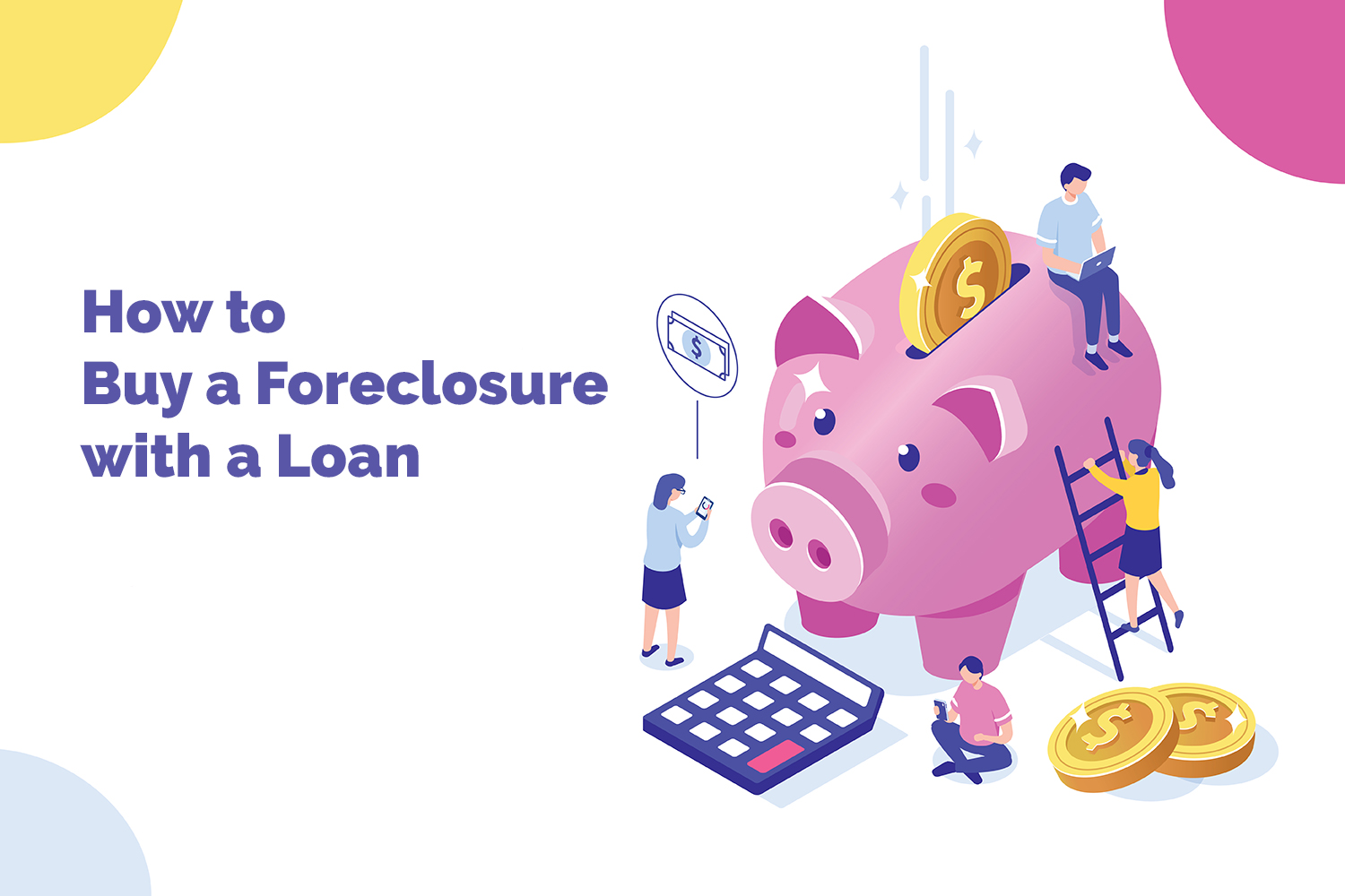 How to Buy a Foreclosure with a Loan